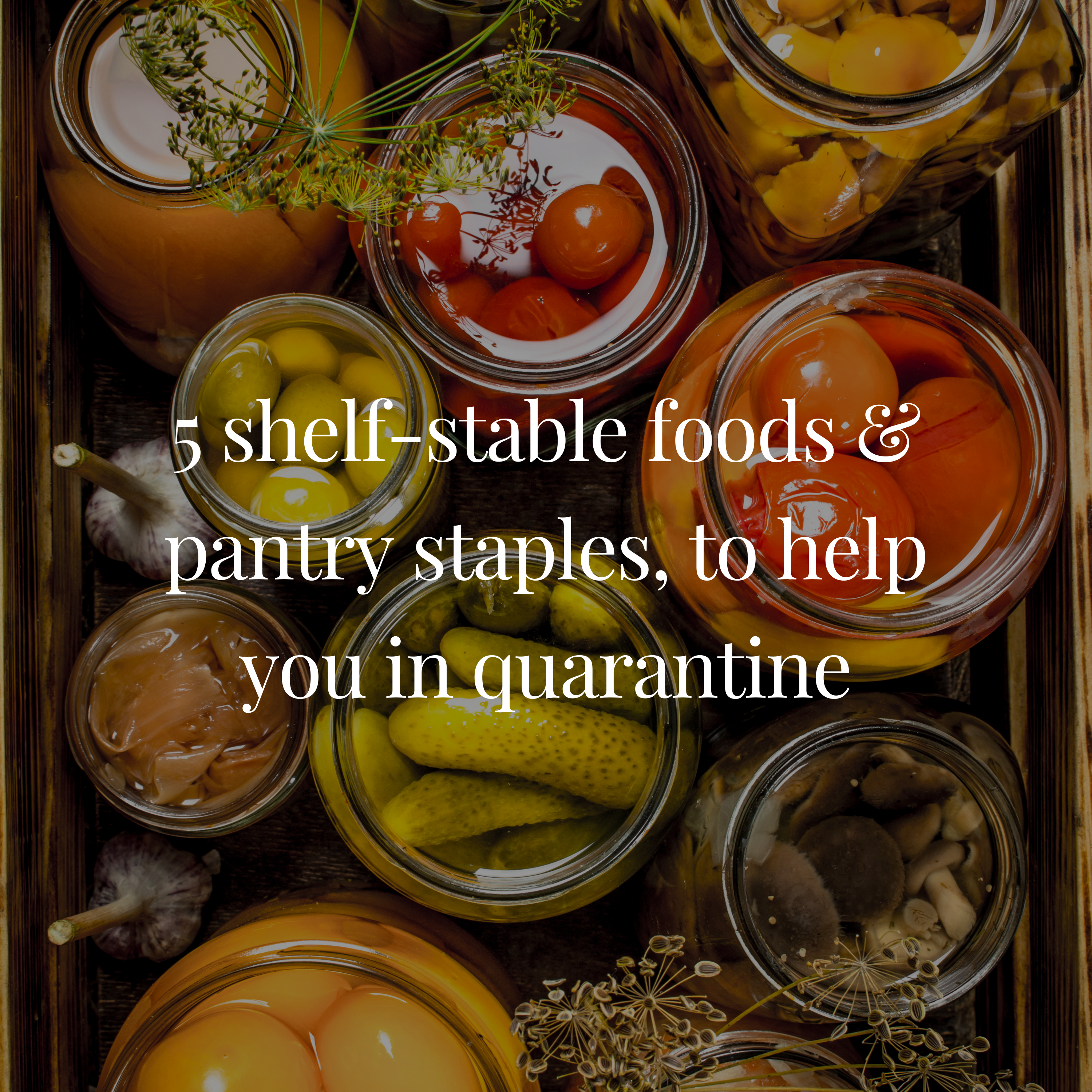 5 shelf-stable foods & pantry staples, to help you in quarantine