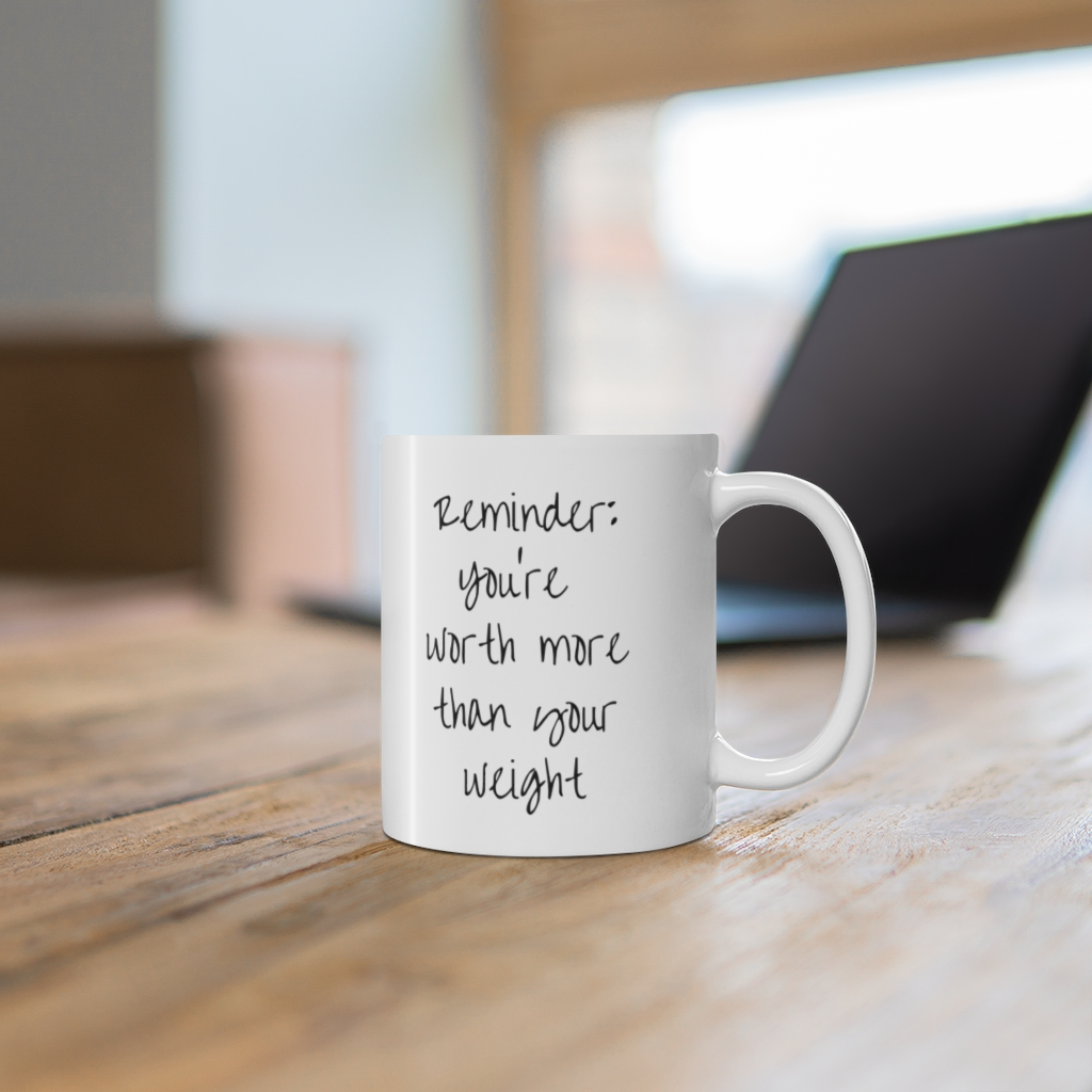 Mug-youre-worth-more-than-your-weight